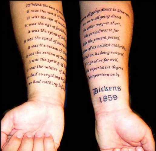 Large Dickens printed text quote tattoo on both arms