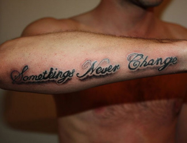 Something never change quote tattoo on arm