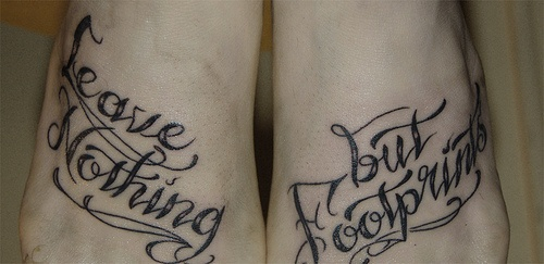 Leave nothing but footprints foot tattoo