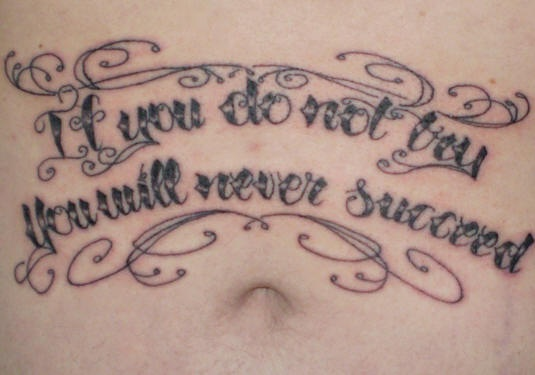 Script stomach tattoo, if you don&quott , you will never succeed
