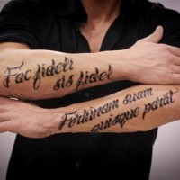 Fac fideli sis fidel, fortunam suam quisque parat latin quote tattoo on both arms