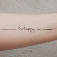 Simple Elegant Be Happy Quote Tattoo For Women On Arm Tattooimages Biz