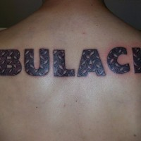 Bulach on upper back with black letters tattoo